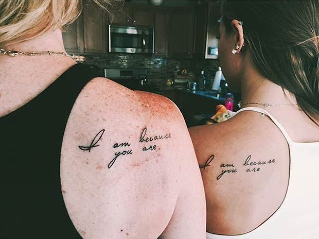 "Mother Daughter Tattoo Idea - ""I am because you are."""