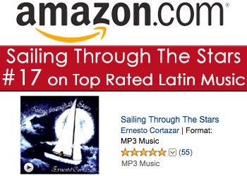 """Ernesto Cortazar's MP3 Album """"Sailing Through The Stars"""" hits position #17 on Amazon Top Rated Latin Albums Chart Among Shakira, Enrique Iglesias And More Stars."""