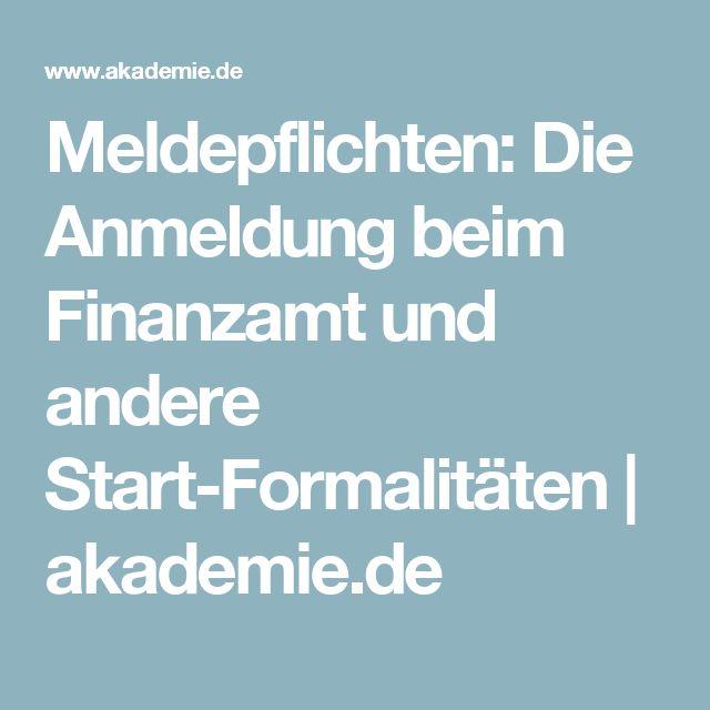 Meldepflichten Die Anmeldung Beim Finanzamt Und Andere Start Formalitaten Akademie De Finanzamt Finanzen Sozialversicherung