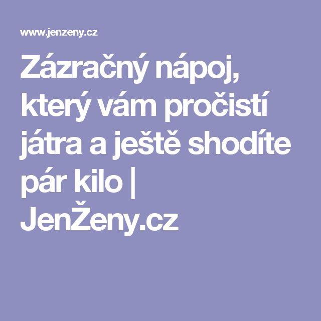 Zázračný nápoj, který vám pročistí játra a ještě shodíte pár kilo | JenŽeny.cz