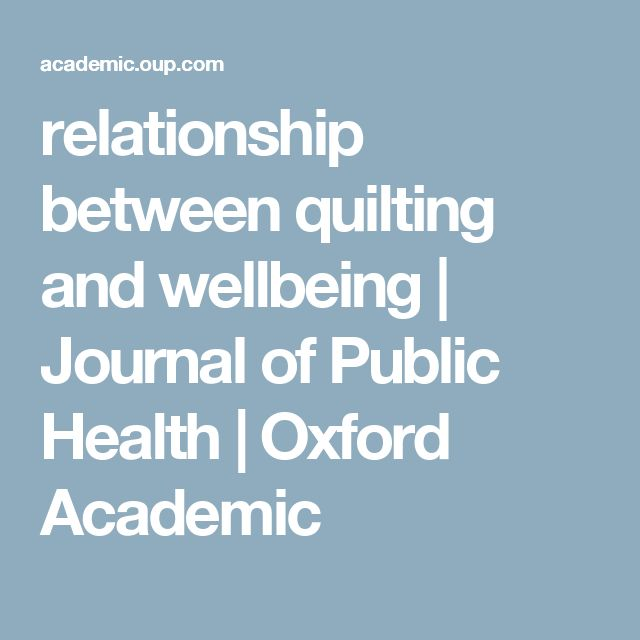relationship between quilting and wellbeing | Journal of Public Health | Oxford Academic