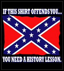 """No thanks. I grew up and still live in the south. I know the exact mindset of the white trash that fly this rag. You can hide behind the bs about """"durrr you dont understand the history"""" but that's just a cover for your racist, idiotic mindset. Gonna be real mad when you get to heaven (if you do) and you have to spend eternity with the folks you thought you were better than."""