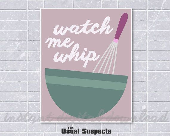 Watch me whip!! Watch me... no no, nevermind. Silly art pun print is perfect for bakers and anyone else who enjoys a good kitchen pun! Available
