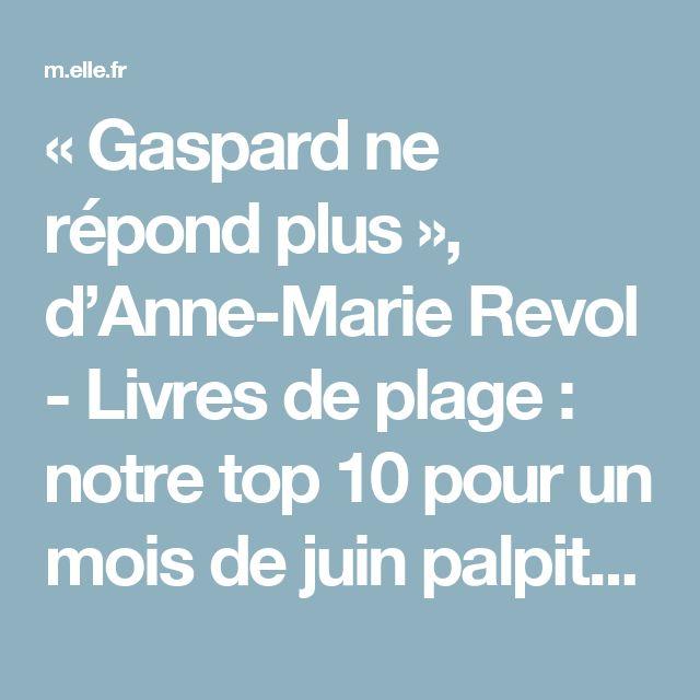 « Gaspard ne répond plus », d'Anne-Marie Revol - Livres de plage : notre top 10 pour un mois de juin palpitant - Elle