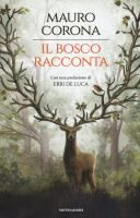 Il bosco racconta / Mauro Corona