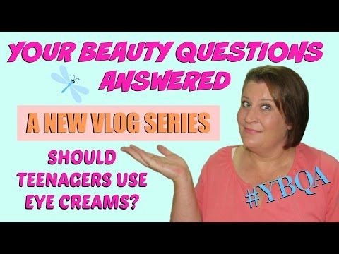 Should Teenagers Use Eye Cream? ~ Introducting Your Beauty Questions Answered ~ New Series! - YouTube