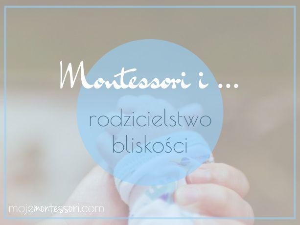 Rodzicielstwo bliskości i metoda Montessori. Czy te dwa podejścia mogą współistnieć? Co mówiła Maria Montessori na tematy związane z rodzicielstwem bliskości? Zapraszam na trochę dłuższą lekturę.