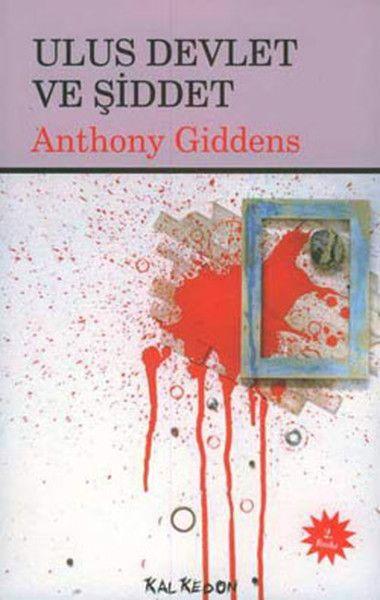 Ulus Devlet Ve Şiddet - Anthony Giddens
