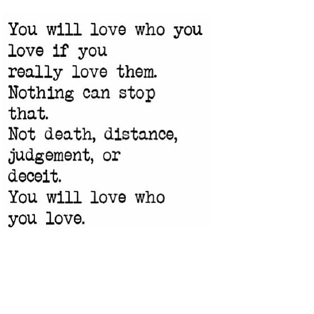 You will love who you love...unconditionally
