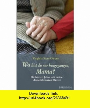 Wo bist du nur hingegangen, Mama? (9783765517068) Virginia Stem Owens , ISBN-10: 3765517062  , ISBN-13: 978-3765517068 ,  , tutorials , pdf , ebook , torrent , downloads , rapidshare , filesonic , hotfile , megaupload , fileserve