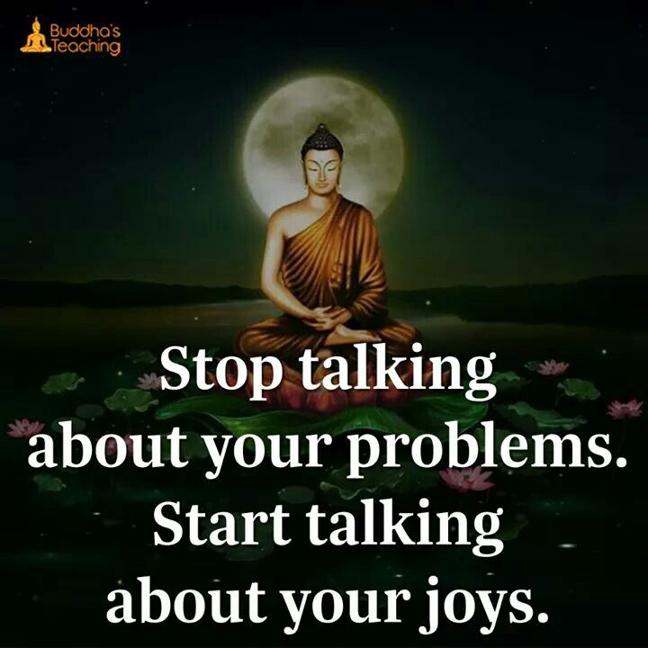 Stop talking about your problems. Start talking about your joys.