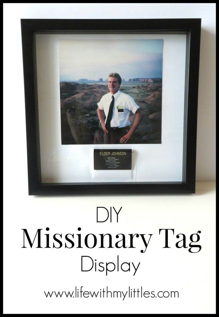 DIY Missionary Tag Display: An easy way to display your missionary's name tag with a picture to help them remember their mission! The perfect Father's Day gift!