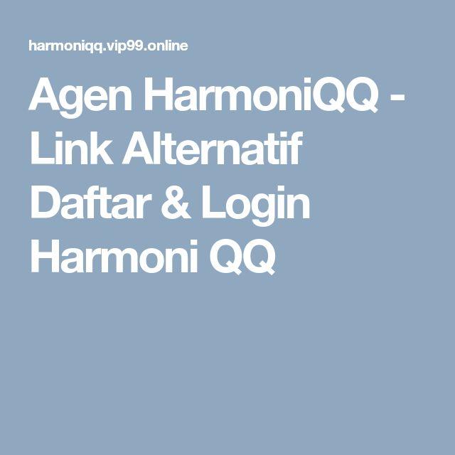 Agen HarmoniQQ - Link Alternatif Daftar & Login Harmoni QQ