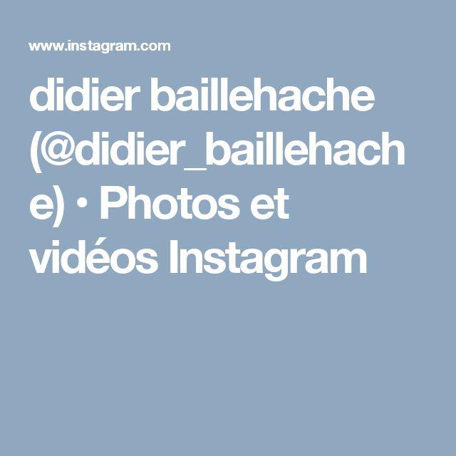 didier baillehache (@didier_baillehache) • Photos et vidéos Instagram