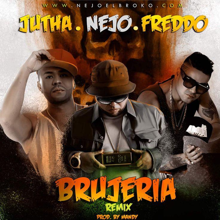 Jutha Ft. Freddo & Ñejo - Brujeria (Official Remix) - http://www.labluestar.com/jutha-ft-freddo-nejo-brujeria-official-remix/ - #Brujeria, #Freddo, #Ft, #Jutha, #Nejo, #Official, #Remix
