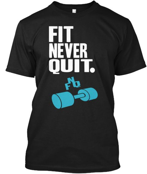 FIT NEVER QUIT - BRANDED SPORTS APPAREL, weightlifting shirts, weightlifting t shirts, weightlifting t- shirts, weightlifting saying shirts, weightlifting saying t- shirts, weightlifting saying t shirts, weightlifting tank tops, weightlifting saying tank tops, starting around $18.99 click on image to purchase. Check out my new store FIT NEVER QUIT at https://teespring.com/stores/fit-never-quit-brand , click on shirt image to BUY $19.99