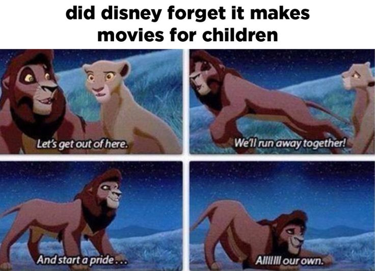 100 Disney Memes #9 that's actually his half sister. Prides have 1 male to a group of females...