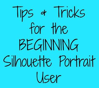 Dorothy Sue and Millie B's too: Tips & Tricks for the BEGINNING Silhouette Portrait User.... for someday when I get one!