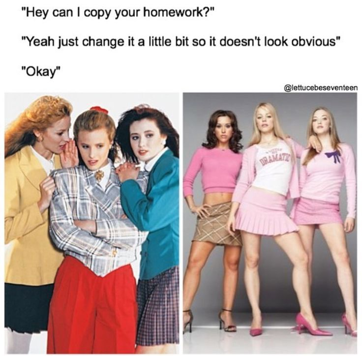 Yeah cos Mean Girls is basically Heathers minus the teen suicide and a JD-like character (unless you count Janis)