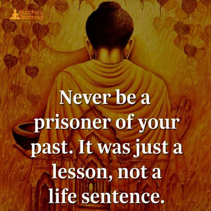 Never be a prisoner of your past #quote