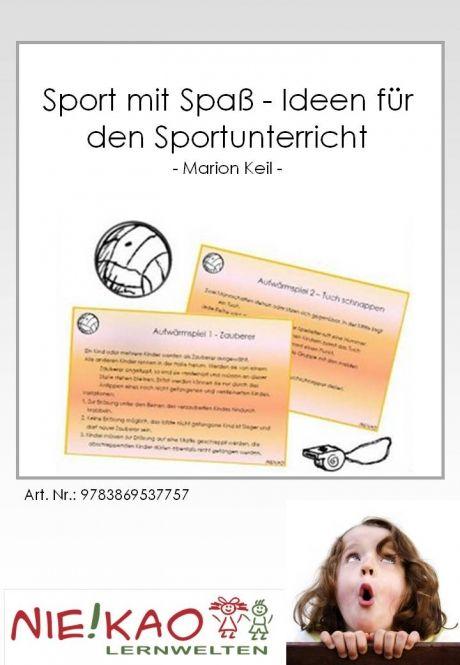 Sport mit Spaß - Ideen für den Sportunterricht