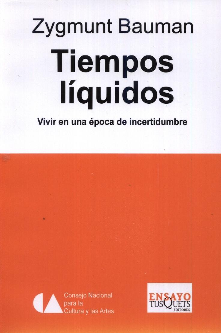 Bauman - Tiempos líquidos. Modernidad liquida y fragilidad humana por Adolfo vasquez rocca