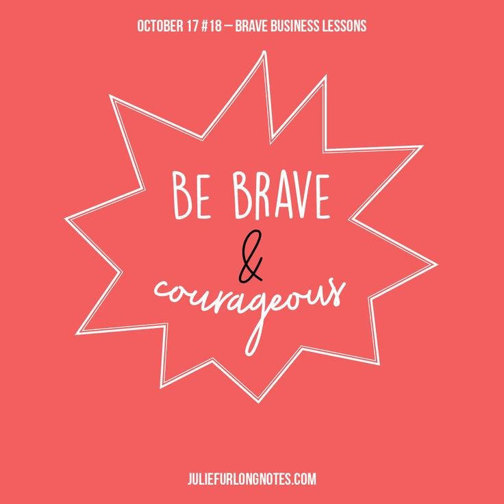 Stand up for yourself; if you think you're right, prove it. A little bravery can go a long way! Comment below one of your biggest fears! Maybe someone has been in the same situation as you and can help you.  #art #design