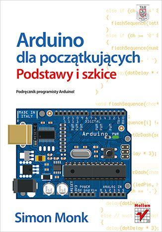 """""""Arduino dla początkujących. Podstawy i szkice""""  #helion #arduino #elektronika #ksiazka"""