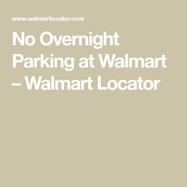 No Overnight Parking at Walmart – Walmart Locator