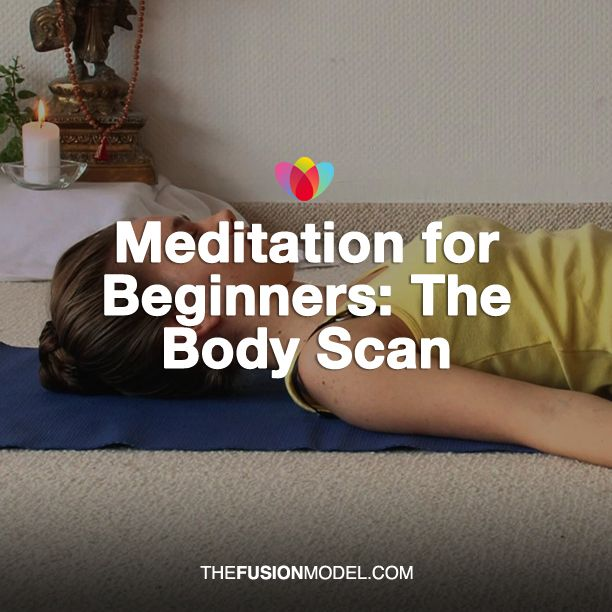 New to meditating? Body-scan meditation is a great place to begin.
