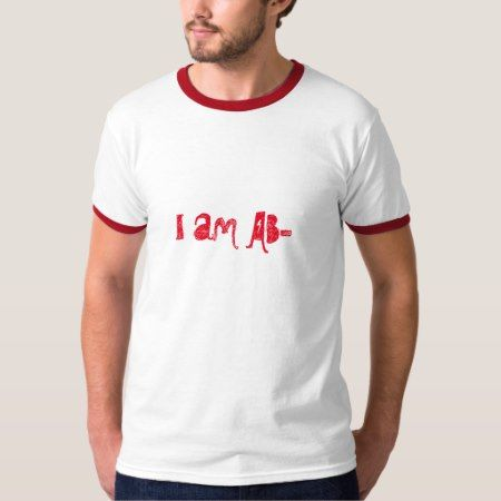I am AB- T-Shirt - click to get yours right now!