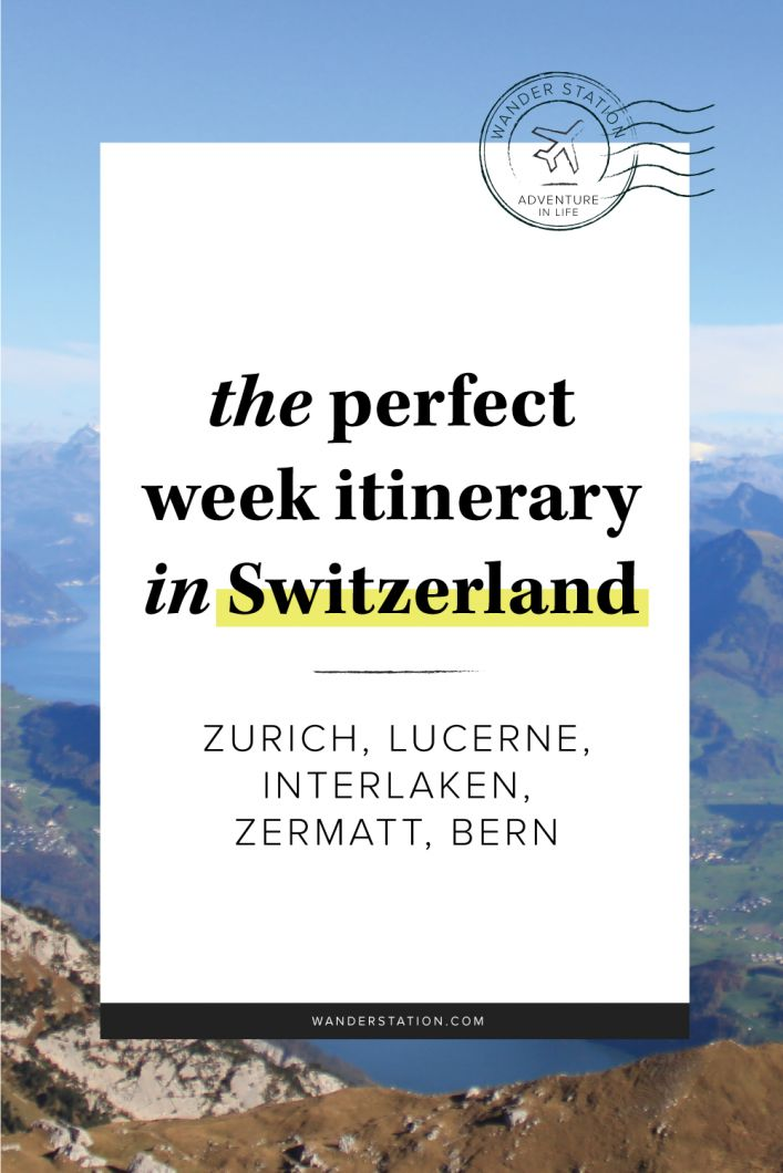 The Perfect Week Itinerary: Switzerland