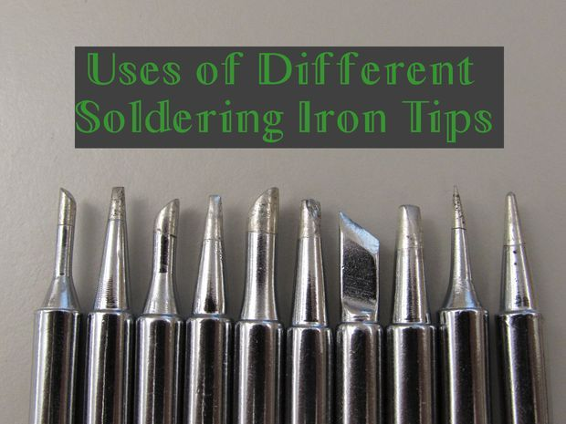 Picture of Uses of Different Soldering Iron Tips