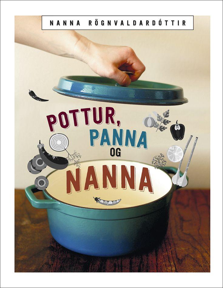 Pottur, panna og Nanna, eftir Nönnu Rögnvaldardóttur. Forlagið.  Sérstaklega ef ég fæ pott. :)