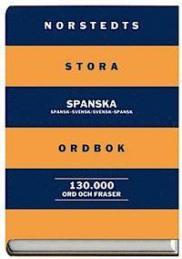 Norstedts stora spanska ordbok : spansk-svensk/svensk-spansk 130 000 ord och fraser