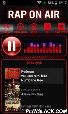 Rap On Air  Android App - playslack.com ,  Rap Online radio station 24/7.Programs about Hip Hop culture and a lot of music Rap.www.raponair.com
