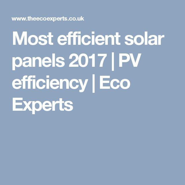 Most efficient solar panels 2017   PV  efficiency    Eco Experts