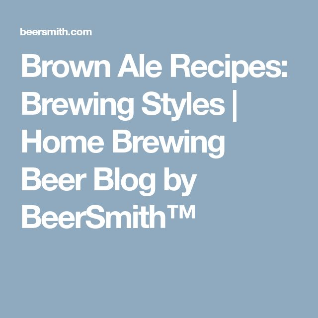 Brown Ale Recipes: Brewing Styles | Home Brewing Beer Blog by BeerSmith™