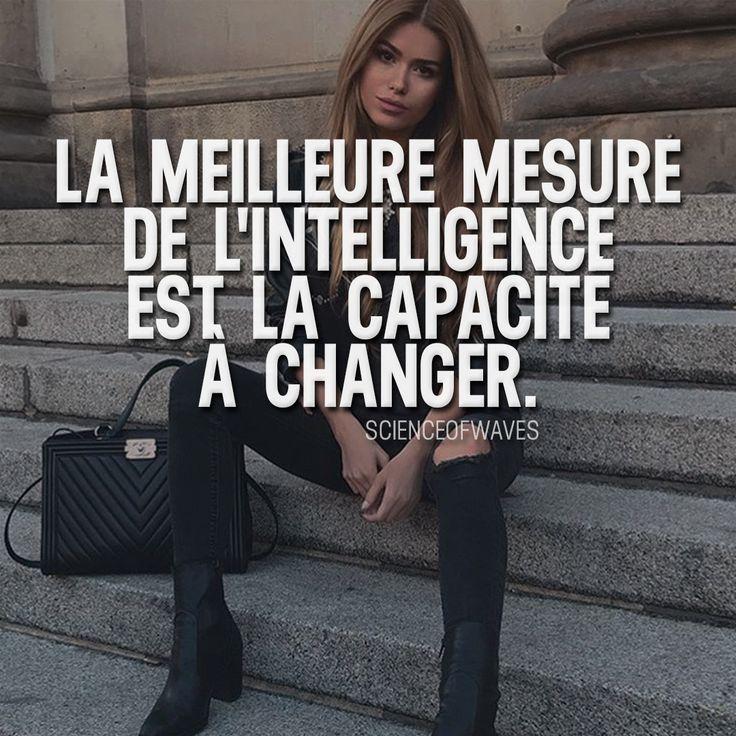 La meilleure mesure de l'intelligence est la capacité à changer.  ou ? >> @nowplayingmusik for more!