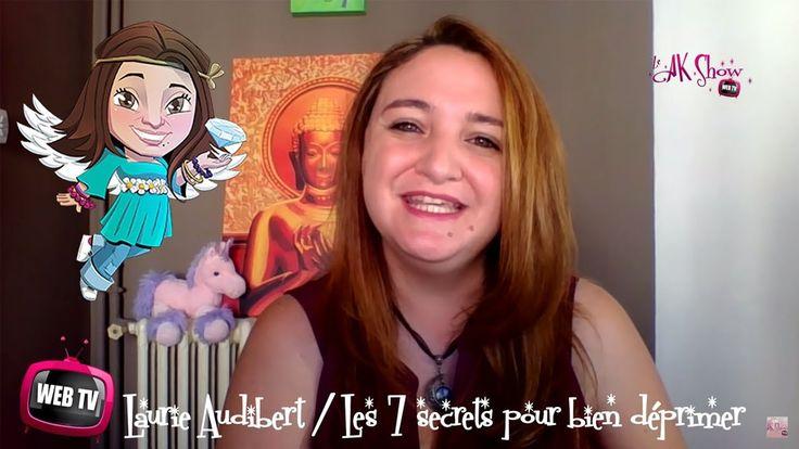 Les 7 secrets pour bien déprimer - Laurie Audibert - Ze AK Show 12