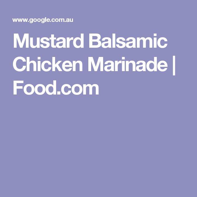 Mustard Balsamic Chicken Marinade | Food.com