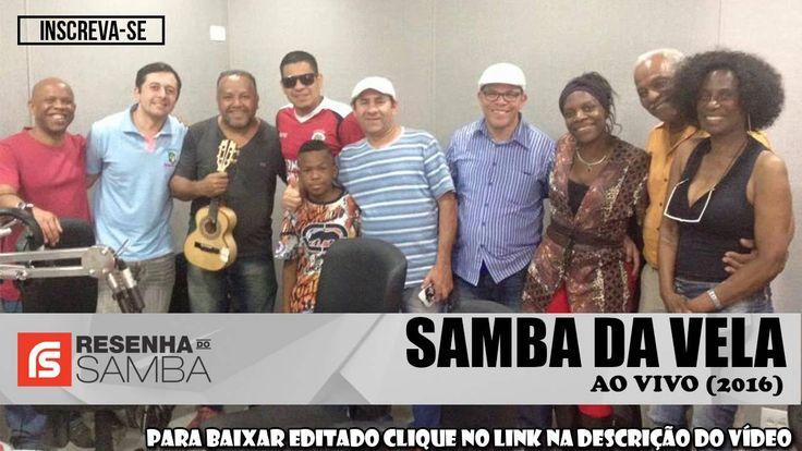 Samba da Vela - Ao vivo 2016 #RS