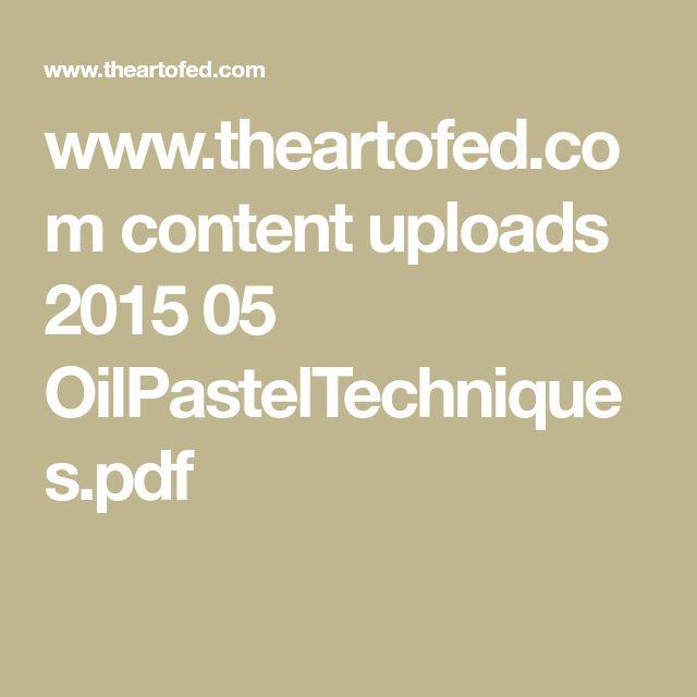 www.theartofed.com content uploads 2015 05 OilPastelTechniques.pdf