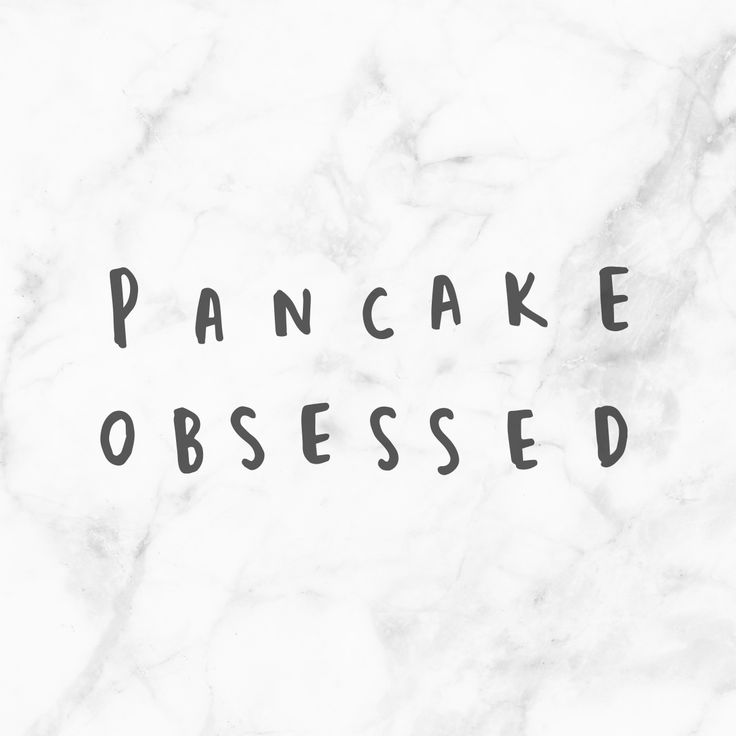 Pancake obsessed!