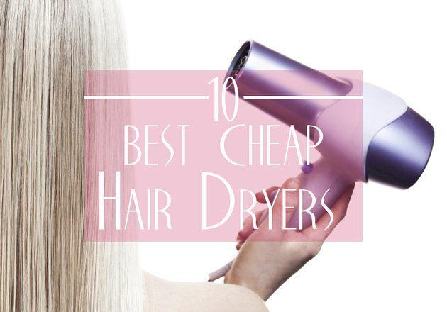 Best Cheap Hair Dryer Choices