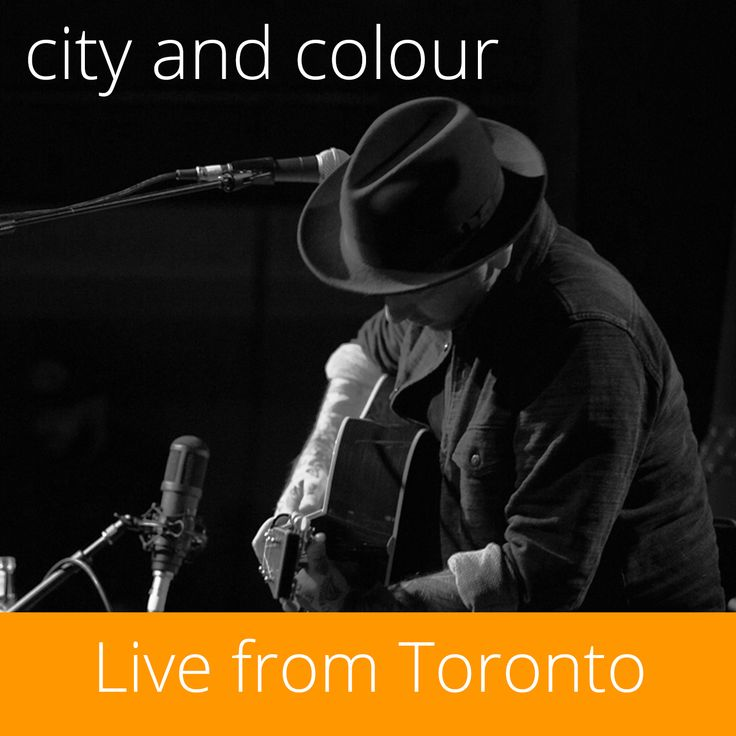 City and Colour / Live From Toronto (Google Play Exclusive)