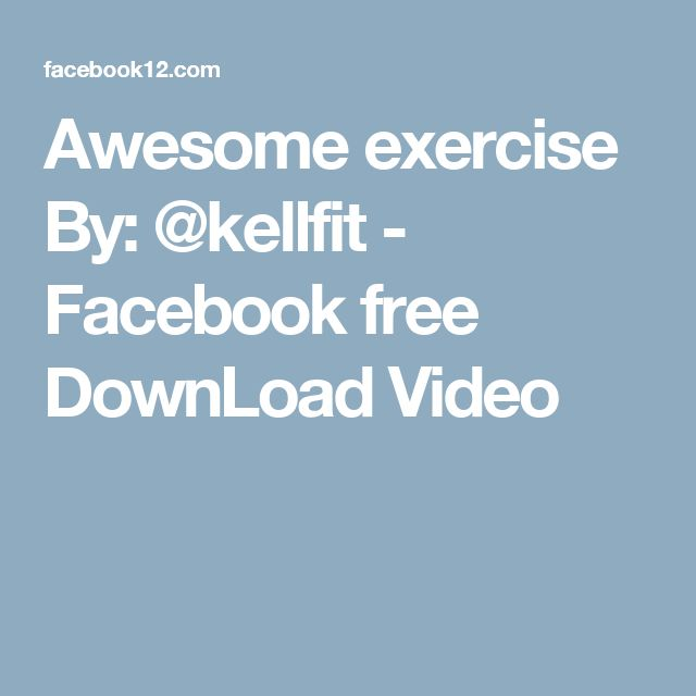 Awesome exercise By: @kellfit - Facebook free DownLoad Video