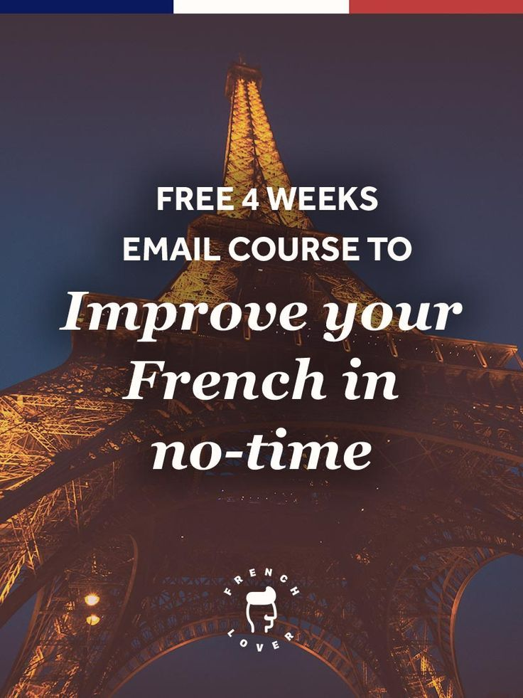 Improve your French fast and build awesome French learning habits thanks to this free email class. Learn French for Free.