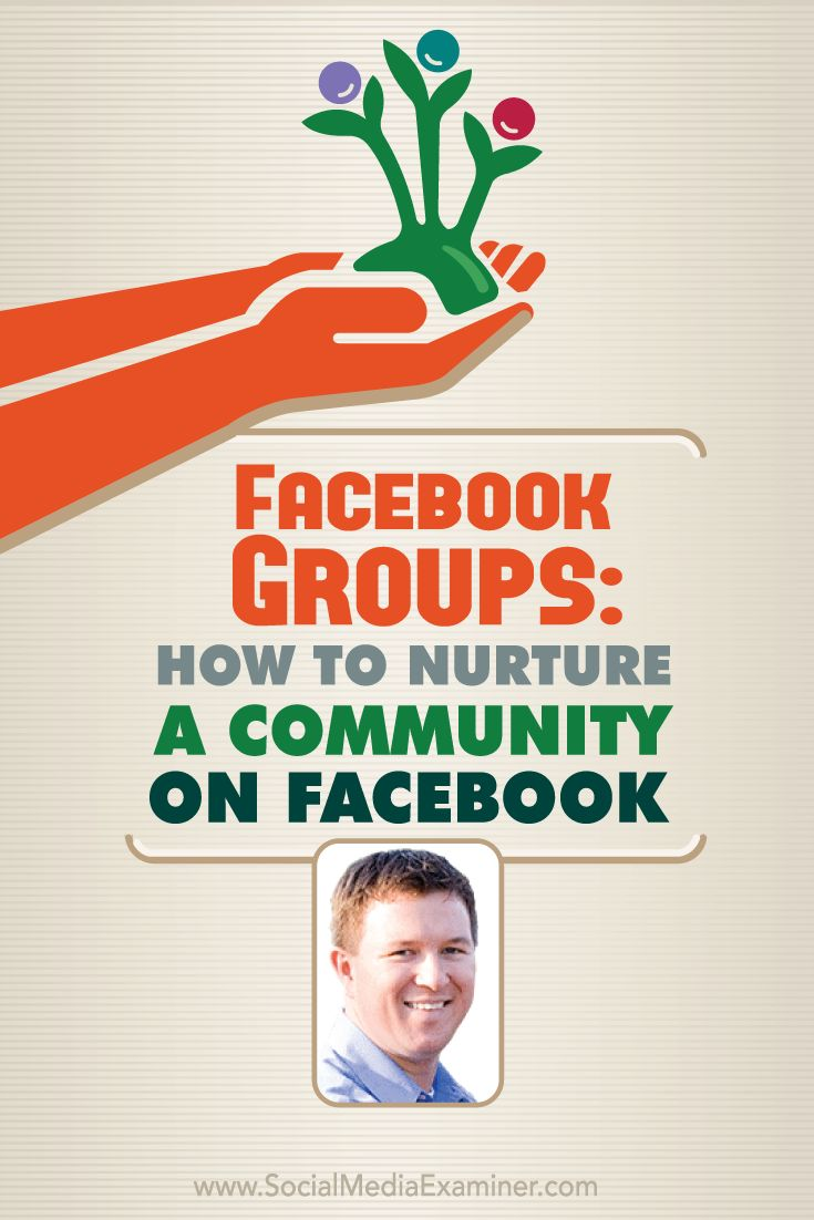 To learn how to use a Facebook group to build a loyal community that helps your business. Here are the benefits of building a Facebook group, as well as tips for getting started. | Social Media Examiner