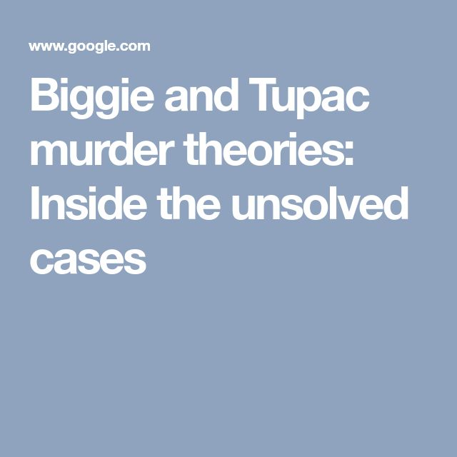 Biggie and Tupac murder theories: Inside the unsolved cases